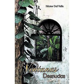 Ventanas desnudas by del Valle & Hctor