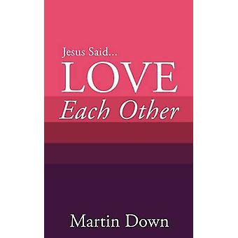 Love Each Other by Down & Martin