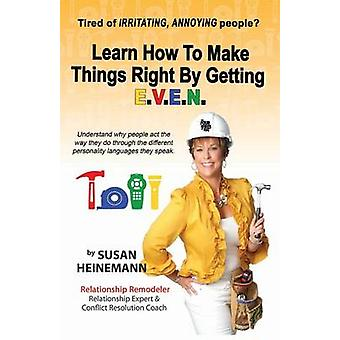 Learn How to Make Things Right by Getting E.V.E.N. by Heinemann & Susan
