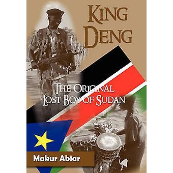 King Deng the Original Lost Boy of Sudan by Abiar & Makur