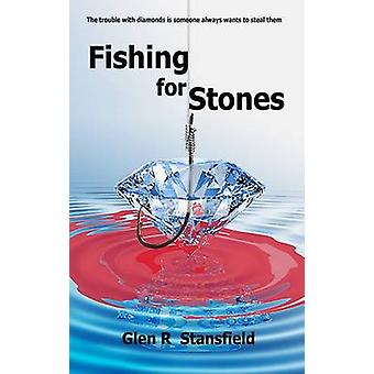 Fishing for Stones by Stansfield & Glen R