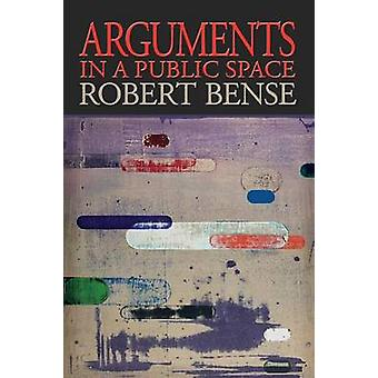 Arguments in a Public Space by Bense & Robert
