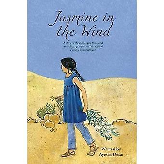 Jasmine in the Wind by Desai & Ayesha