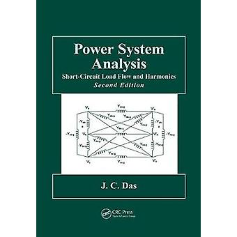 Power System Analysis  ShortCircuit Load Flow and Harmonics Second Edition by Das & J.C.