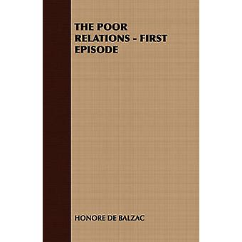 The Poor Relations  First Episode by De Balzac & Honore
