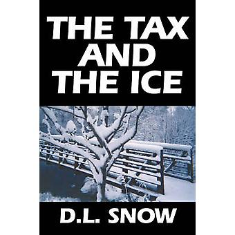 The Tax and the Ice by Snow & D.L.