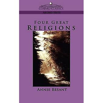 Four Great Religions by Besant & Annie Wood