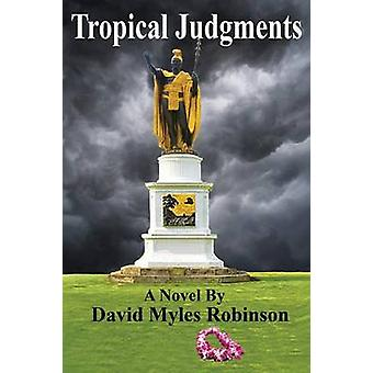 Tropical Judgments by Robinson & David Myles