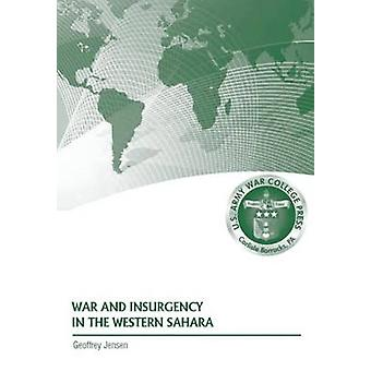 War and Insurgency in the Western Sahara by Jensen & Geoffrey
