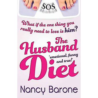 The Husband Diet by Barone & Nancy
