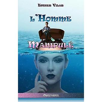 Lhomme manipul by Vilar & Esther