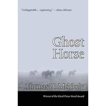 Ghost Horse by McNeely & Thomas H.