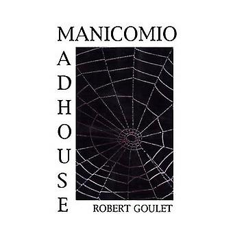 Madhouse by Goulet & Robert