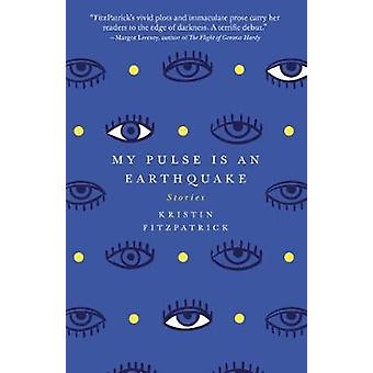 My Pulse Is an Earthquake by Fitzpatrick & Kristin