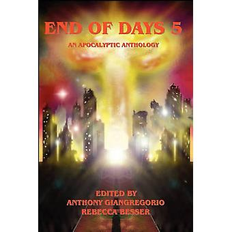 End of Days 5 An Apocalyptic Anthology by McKinney & Joe
