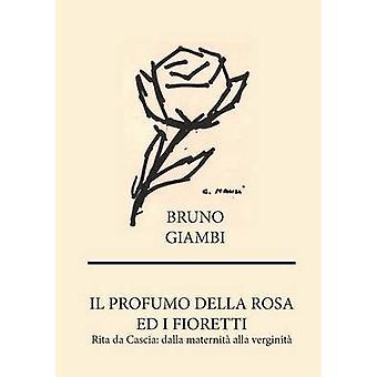 Il profumo della rosa by Giambi & Bruno