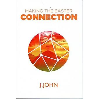 Making the Easter Connection by J John