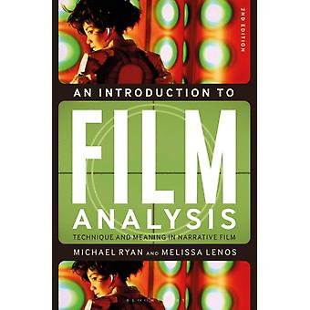 An Introduction to Film Analysis  Technique and Meaning in Narrative Film by Michael Ryan & Melissa Lenos