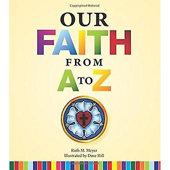 Our Faith from A to Z by Ruth M Meyer - 9780758647375 Book