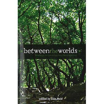 Between the Worlds - Readings in Contemporary Neopaganism by Sian Reid