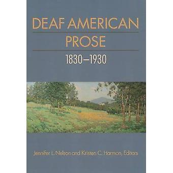 Deaf American Prose 1830-1930 by Jennifer L. Nelson - 9781563685651 B