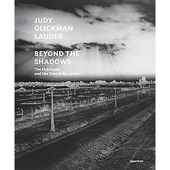 Judy Glickman Lauder - Beyond the Shadows - The Holocaust and the Danis