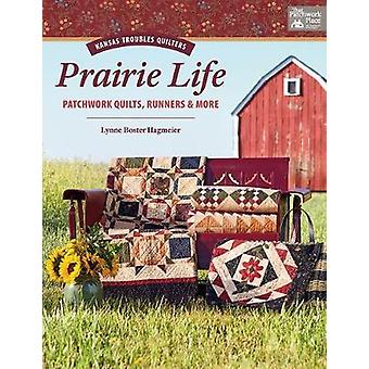 Kansas Troubles Quilters Prairie Life - Patchwork Quilts - Runners &am