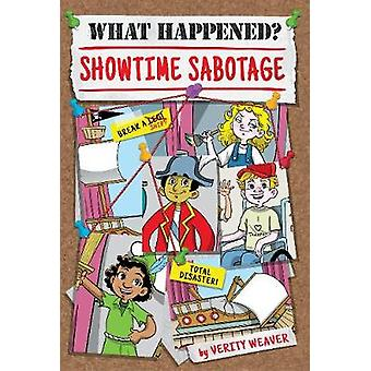What Happened? Showtime Sabotage by  -Verity Weaver - 9781631634161 B