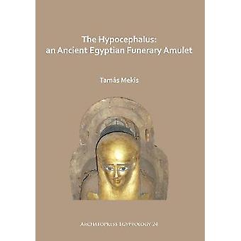 The Hypocephalus - An Ancient Egyptian Funerary Amulet by Tamas Mekis