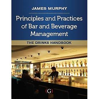 Principles and Practices of Bar and Beverage Management - The Drinks H