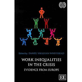 Work Inequalities in the Crisis - Evidence from Europe by Daniel Vaugh