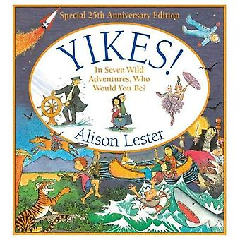 Yikes! 25th Anniversary edition by Alison Lester - 9781911631217 Book
