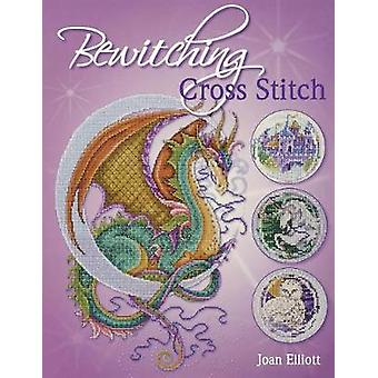 Bewitching Cross Stitch by Joan Elliott - 9780715329276 Book