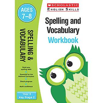Spelling and Vocabulary Workbook Year 3 by Moorcroft & Christine
