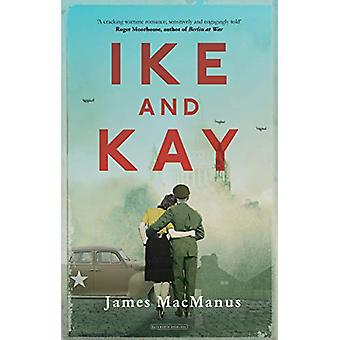 Ike and Kay by James MacManus - 9780715652954 Book