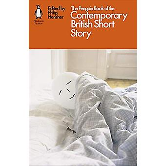The Penguin Book of the Contemporary British Short Story by Philip He