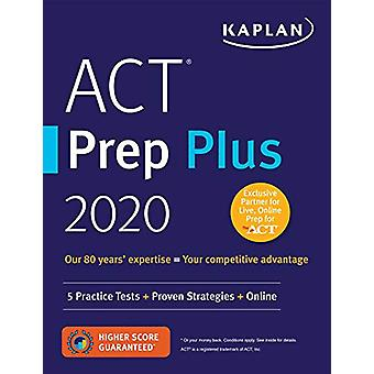 ACT Prep Plus 2020 - 5 Practice Tests + Proven Strategies + Online by