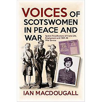 Voices of Scotswomen in Peace and War - Spoken Recollections of Home L