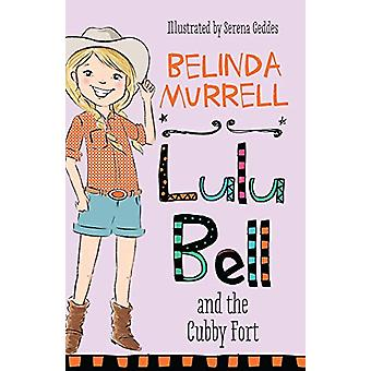 Lulu Bell and the Cubby Fort by Belinda Murrell - 9781760892227 Book