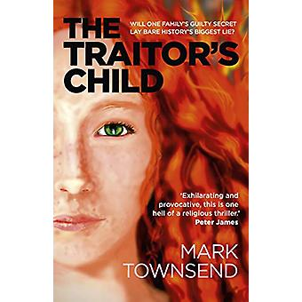 Traitor's Child - The - Will one family's guilty secret lay bare histo