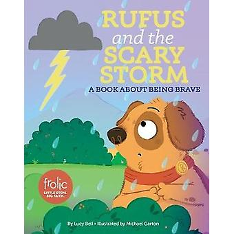 Rufus and the Scary Storm: Frolic First Faith