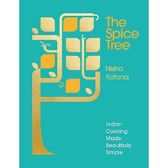 The Spice Tree Indian Cooking Made Beautifully Simple