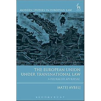The European Union under Transnational Law - A Pluralist Appraisal by