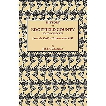 History of Edgefield County South Carolina - from the Earliest Settle