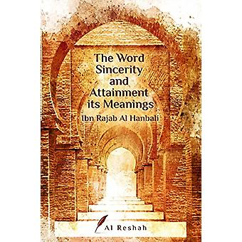 The Word Sincerity and Attainment Its Meaning by Ibn Rajab Al Hanbali