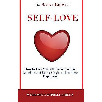 The Secret Rules of Self-Love - How to Love Yourself - Overcome the Lo