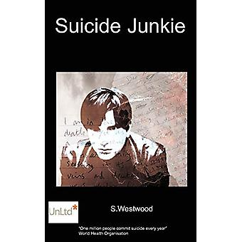 Suicide Junkie by S - Westwood - 9781847470812 Book