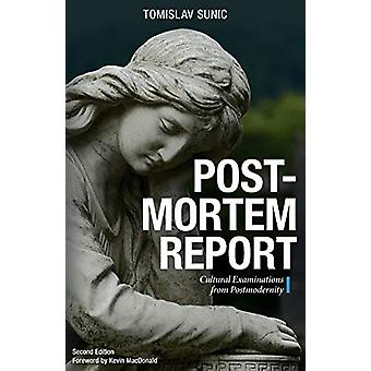Postmortem Report - Cultural Examinations from Postmodernity by Tomisl