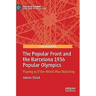 The Popular Front and the Barcelona 1936 Popular Olympics - Playing as