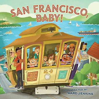 San Francisco Baby by Chronicle Books Staff